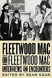 Fleetwood Mac on Fleetwood Mac : interviews & encounters / edited by Sean Egan