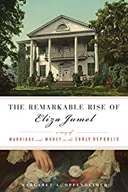 The Remarkable Rise of Eliza Jumel: A Story…