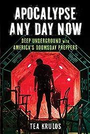 Apocalypse Any Day Now: Deep Underground…