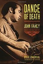 Dance of Death: The Life of John Fahey,…