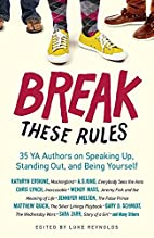 Break These Rules: 35 YA Authors on Speaking…