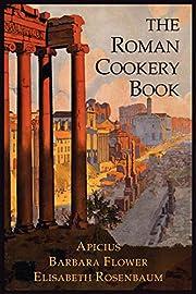 The Roman Cookery Book: A Critical…