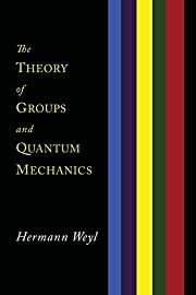 The Theory of Groups and Quantum Mechanics…