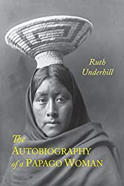 The Autobiography of A Papago Woman af Ruth…