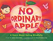 No Ordinary Apple: A Story About Eating…