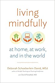 Living Mindfully: At Home, at Work, and in…
