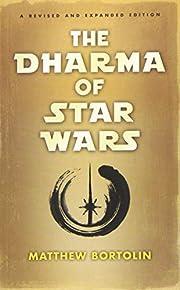 The Dharma of Star Wars – tekijä: Matthew…