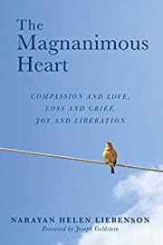 The Magnanimous heart : compassion & love,…