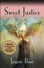 Sweet Justice by Jaycee Rose