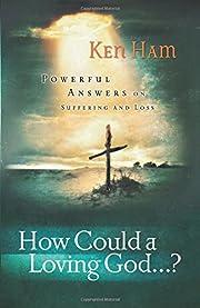 How Could a Loving God? af Ken Ham