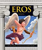 Eros: God of Love (Greek Mythology) by Teri…
