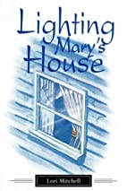 Lighting Mary's House by Lori Mitchell