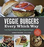Veggie Burgers Every Which Way: Fresh,…