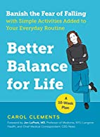 Better Balance for Life: Banish the Fear of…