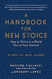 A Handbook for New Stoics: How to Thrive in…