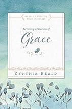 Becoming a Woman of Grace (Bible Studies:…