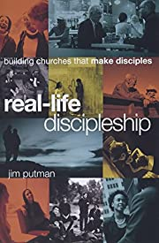 Real-Life Discipleship: Building Churches…