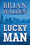 Lucky Man, Walden, Brian