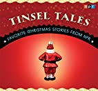 Tinsel Tales: Favorite Holiday Stories from…
