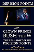 Derision Points: Clown Prince Bush the W,…