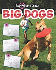 Big Dogs: Drawing and Reading (Explore &…