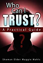 Who Can I Trust? A Practical Guide by Maggie…