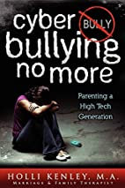 Cyber Bullying No More: Parenting A High…