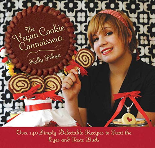 The Vegan Cookie Connoisseur: Over 140 Simply Delicious Recipes That Treat the Eyes and Taste Buds, Peloza, Kelly