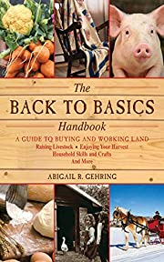 The Back to Basics Handbook: A Guide to…