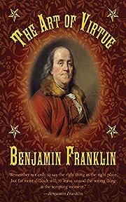 The Art of Virtue: Ben Franklin's Formula…