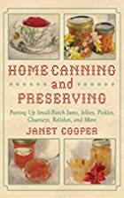 Home Canning and Preserving: Putting Up…