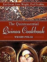 The Quintessential Quinoa Cookbook: Eat…