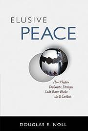 Elusive Peace: How Modern Diplomatic…
