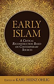 Early Islam: A Critical Reconstruction Based…