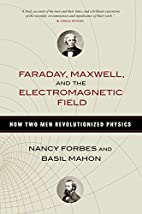 Faraday, Maxwell, and the Electromagnetic…