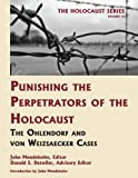 Punishing the perpetrators of the Holocaust : the Ohlendorf and the Von Weizaecker cases / introduction by John Mendelsohn