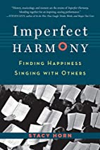Imperfect Harmony: Finding Happiness Singing…