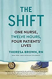 The Shift: One Nurse, Twelve Hours, Four…