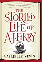The Storied Life of A.J. Fikry by Gabrielle…