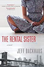 The Rental Sister: A Novel by Jeff Backhaus