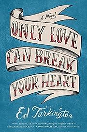 Only Love Can Break Your Heart de Ed…