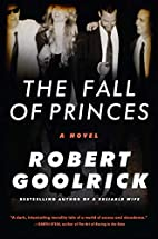 The Fall of Princes: A Novel by Robert…
