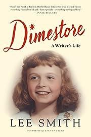 Dimestore: A Writer's Life av Lee Smith