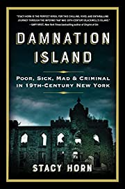 Damnation Island: Poor, Sick, Mad, and…