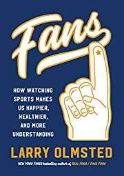 Fans: How Watching Sports Makes Us Happier,…