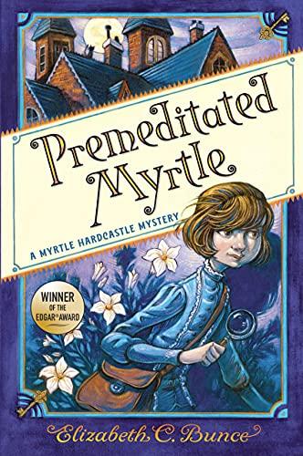 Premeditated Myrtle : by Bunce, Elizabeth C.,
