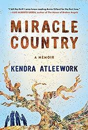 Miracle Country: A Memoir av Kendra…