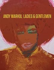 Andy Warhol: Ladies and Gentlemen af Pier…