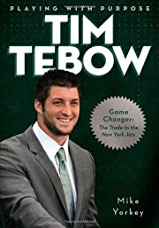 Tim Tebow : playing with purpose de Mike…