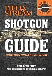 Shotgun Guide (Field & Stream): Shotgun…